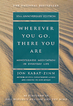 A picture of the book cover for Wherever You Go There You Are by Jon Kabat-Zinn.